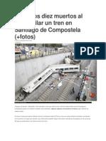 Al Menos Diez Muertos Al Descarrilar Un Tren en Santiago de Compostela