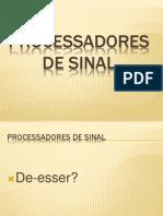 6 Processadores de Sinal D-esser