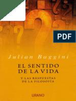 Baggini, Julian - El sentido de la vida y las respuestas de la filosofía.pdf