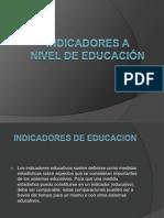 INDICADORES A NIVEL DE EDUCACIÓN
