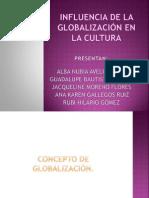 INFLUENCIA DE LA GLOBALIZACIÓN EN LA CULTURA jijiji
