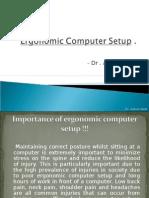 Ergonomic Computer Setup - Dr. Adnan Badr.