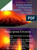 Rocas ígneas extrusivas, vulcanismo y tipo de