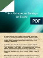 Tribus Urbanas en Santiago Del Estero