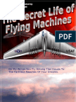 The Secret Life of Flying Machines