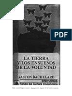 BACHELARD Gastón - La tierra y los ensueños de la voluntad