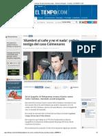 Juicio de Carlos Cárdenas_ fiscalía presenta pruebas - Noticias de Bogotá - Colombia - ELTIEMPO