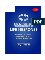 The Miraculous Phenomenon of Life Response- How Changes in Consciousness Instantly Attract Good Fortune- Roy Posner, 1st Edition.- 2010