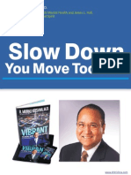Slow Down - You Move Too Fast