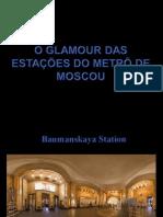 O glamour das estações do metrô de Moscou