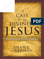 Dean L. Overman- A Case for-The Divinity of Jesus- Examining the Earliest Evidence