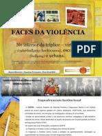 FACES da VIOLÊNCIA - PósGraduação GESTÃO CIVIL de CRISES