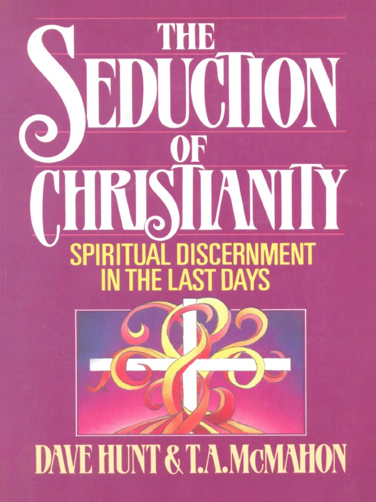 Seduction of Christianity by Dave Hunt.pdf | Magic (Paranormal ...