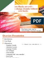 Core hacks are evil - How to change Joomla without core hacks - Joomladay UK 2013.odp