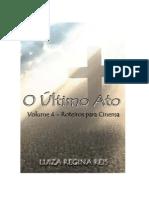 Teatro O Último Ato - Volume IV - Roteiros de Cinema - Luiza Regina Reis