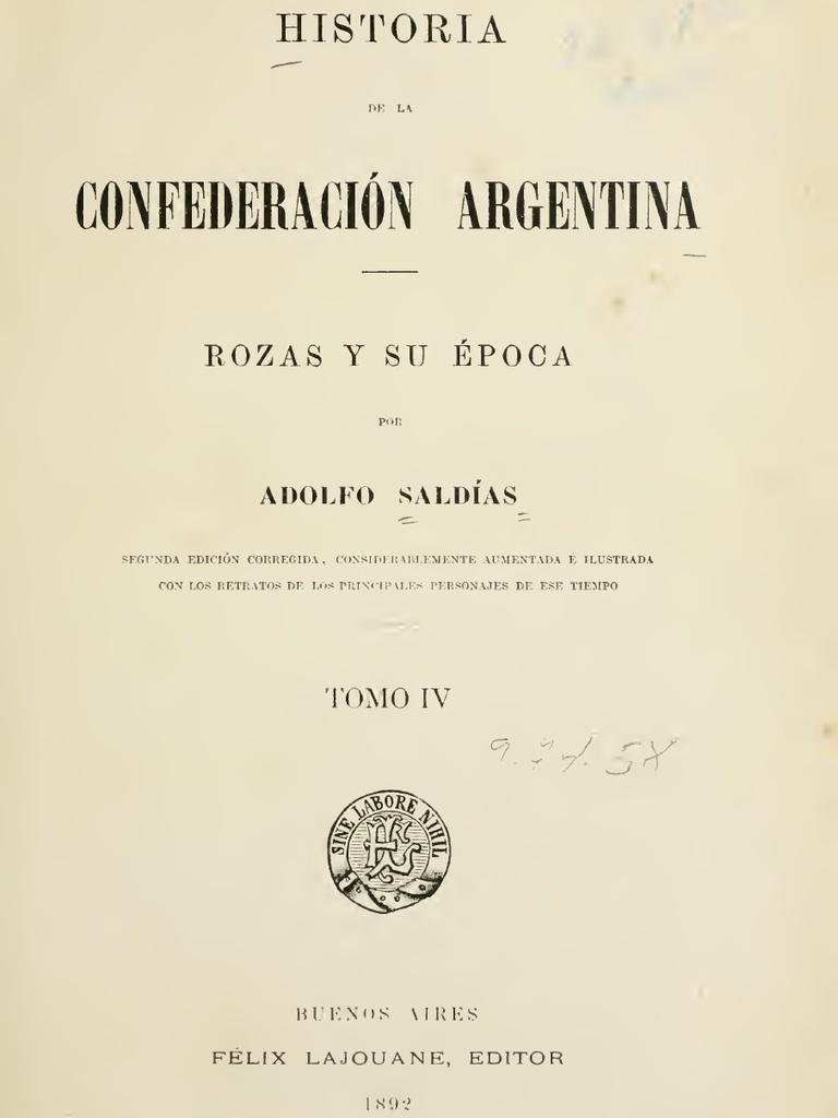 Adolfo Saldias - Historia de la Confederacion Argentina IV