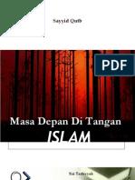 Masa Depan Di Tangan Islam (Syed Qutb)