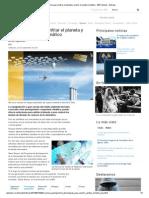 Geoingeniería para enfriar el planeta y revertir el cambio climático - BBC Mundo - Noticias2