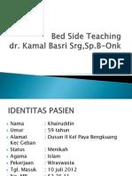 Bed Side Teaching Dr Kamal 2