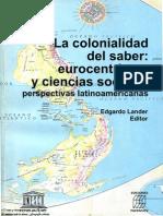 2000 La Colonialidad Del Saber Eurocentrismo y Ciencias Sociales
