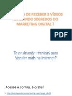 Receba 3 vídeos grátis ensinando a vender mais na internet - o marketing poderoso