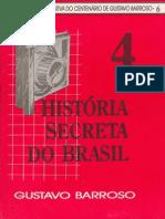 Historia Secreta Do Brasil 4