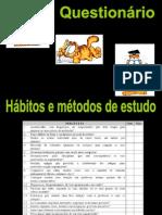 Questionario - Habitos e Metodos de Estudo