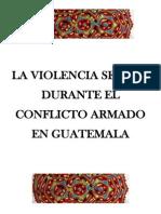 La Violencia Sexual Durante El Conflicto Armado en Guatemala