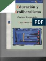 Torres, C. (2006). Educación y neoliberalismo. Ensayos de Oposición, pp. 33-60