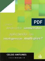 Antunes, Celso - Como Desarrollar Contenidos Aplicando Las Inteligencias Multiples