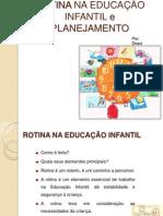 ROTINA NA EDUCAÇÃO Infantil e PLANEJAMENTO