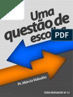 Pr Marcio Valadão-032-Uma questão de escolha