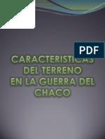 Caracteristicas Del Terreno en La Guerra Del Chaco