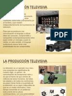 LA PRODUCCIÓN TELEVISIVA
