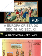 A Europa cristã do séc. VI ao séc. XII