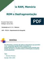 Memória RAM, memória ROM e desfragmentação