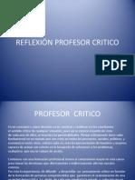 REFLEXIÓN PROFESOR CRITICO