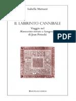 """Isabella Mattazzi-Il labirinto cannibale. Viaggio nel """"Manoscritto trovato a Saragozza"""" di Jean Potocki - Indice e Capitolo I"""