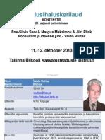E-S Sarv. Haridusihaluskerilaud 2013 11.-12.okt. Alustusslaidid