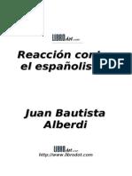 ALBERDI J BAUTISTA - Reaccion Contra El Españolismo
