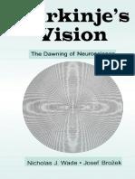 Wade_Nicholas_J_Brozek_Josef_Purkinjes_Vision_The_Dawning_of_Neuroscience.pdf