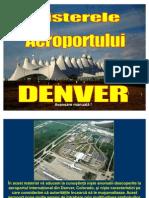 MISTERELE AEROPORTULUI DIN DENVER