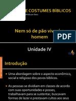 Maneiras e Costumes bíblicos - unidade IV.ppsx