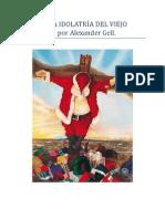PARTE 3; LA IDOLATRÍA DEL VIEJO PASCUERO;  por Alexander Gell.