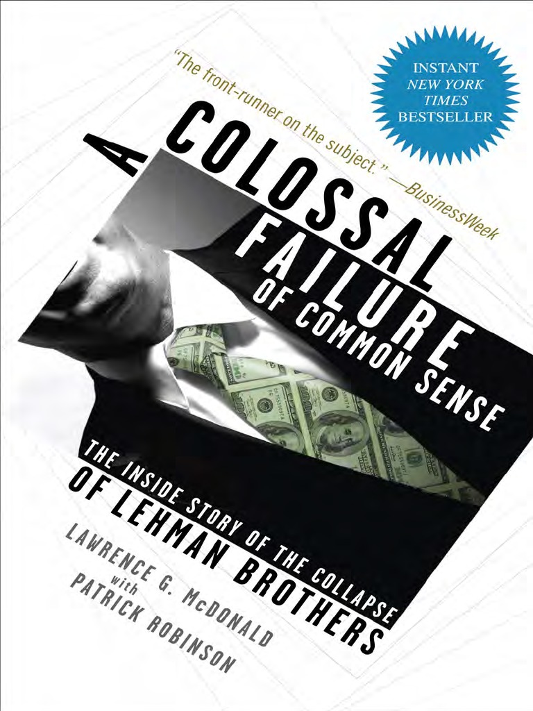 A Colossal Failure Of Common Sense By Lawrence G Mcdonald Excerpt Glass Steagall Legislation Lehman Brothers