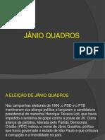 A ELEIÇÃO DE JÂNIO QUADROS