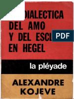 Alexandre Kojeve; « La Dialéctica del Amo y el Esclavo en Hegel»