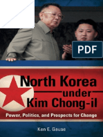 North Korea Under Kim Chong-Il Power, Politics, And Prospects for Change