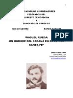 Bleynat, Carlos. 2013. Miguel Rueda. Un hombre del Paraná en el sur de Santa Fe