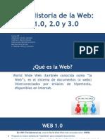 La Historia de La Web 1.0 2.0 y 3.0